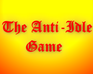 Play The Anti-Idle Game