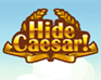 Play Hide Caesar!