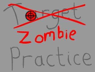 Play zombie practice
