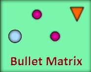 Play Bullet Matrix