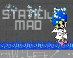 Play STATICly MAD