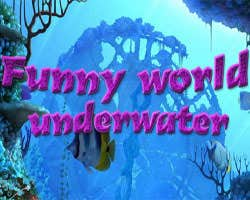 Play Funny world - underwater