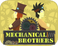 Play Mechanical Brothers