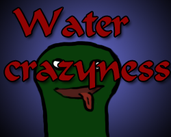 Play Water Crazyness
