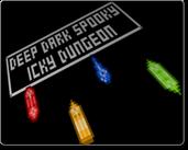 Play Deep Dark Spooky Icky Dungeon