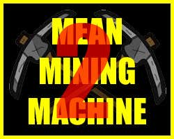 Play MEAN MINING MACHINE 2