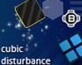 Play Cubic Disturbance
