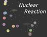 Play Nuclear Reaction