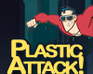 Play Plastic Attack!