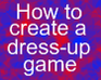 Play How to create a dress-up game
