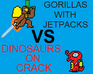 Play Gorillas with Jetpacks VS Dinosaurs on Crack: Onslaught