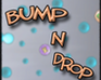 Play Bump n Drop