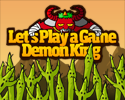 Play Let's Play a Game,Demon King