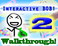 Play Interactive Bob 2 Walkthrough