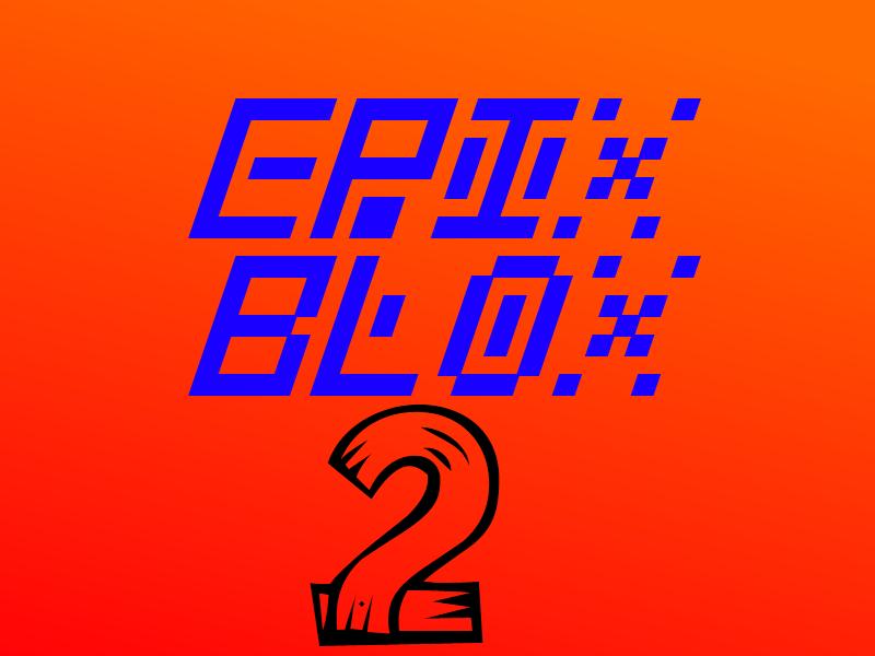 Play EPIX BLOX 2