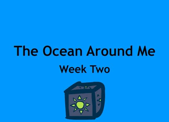 Play The Ocean Around Me - Week Two
