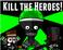 Play Kill the Heroes