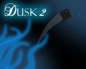 Play Dusk 2