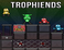 Play Trophiends