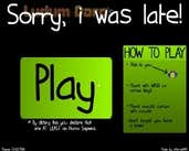 Play Sorry, i was late!