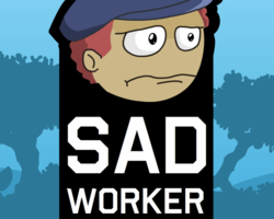 Play Sad Worker