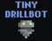 Play Tiny Drillbot