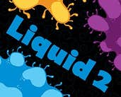 Play Liquid 2