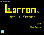 Play Larron's Last 60 Seconds