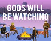 Play Gods Will Be Watching