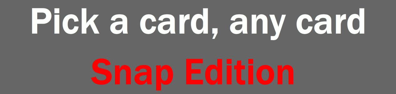 Play Pick a Card, Any Card - 2 (Snap Edition)