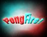 Play PongFire!