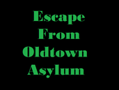 Play Escape from Oldtown Asylum