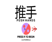Play PUSH HANDS (~1wk jam)