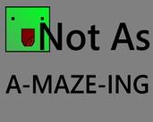 Play Not As A-MAZE-ING
