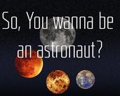 Play So, You wanna be an astronaut?