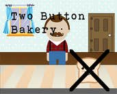 Play Two Button Bakery