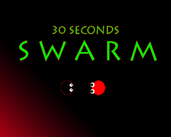 Play 30 Second Swarm!