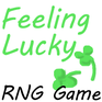Play Feeling Lucky RNG Game