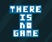 Play There is no game