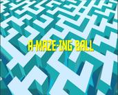 Play A-Maze-Ing Ball
