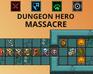 Play Dungeon Hero Massacre