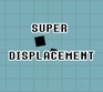 Play Super Displacement