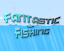 Play Fantastic Fishing