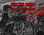 Play Orcish Rage: Prelude