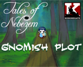 Play Tales of Nebezem: Gnomish Plot