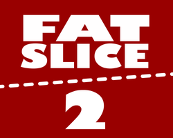Play Fat Slice 2