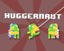 Play Huggernaut
