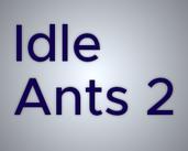 Idle Ants 2