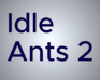 Play Idle Ants 2