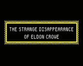 Play The Strange Disappearance of Eldon Crowe